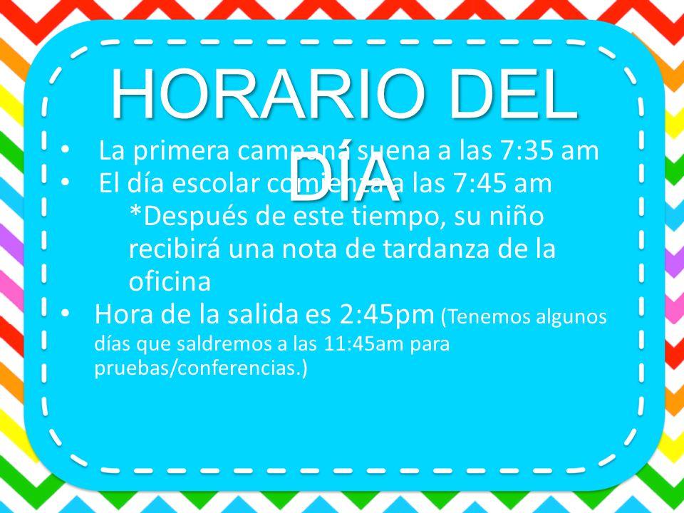 HORARIO DEL DÍA La primera campana suena a las 7:35 am