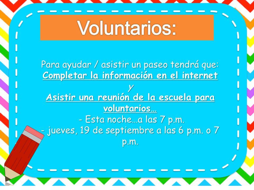 Voluntarios: Para ayudar / asistir un paseo tendrá que: