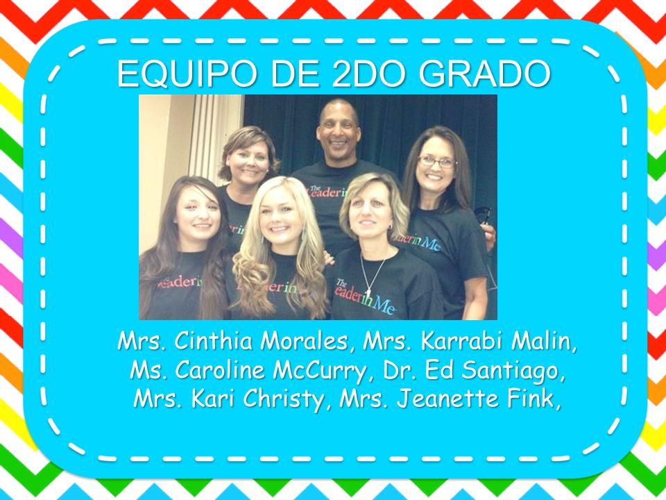 EQUIPO DE 2DO GRADO Mrs. Cinthia Morales, Mrs. Karrabi Malin,