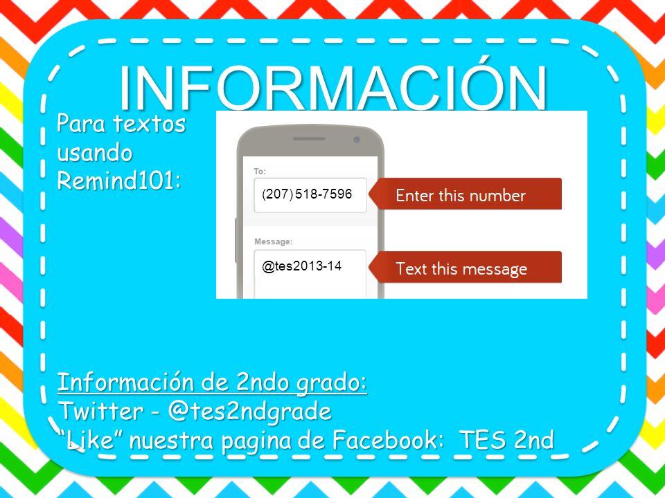 INFORMACIÓN Para textos usando Remind101: Información de 2ndo grado: