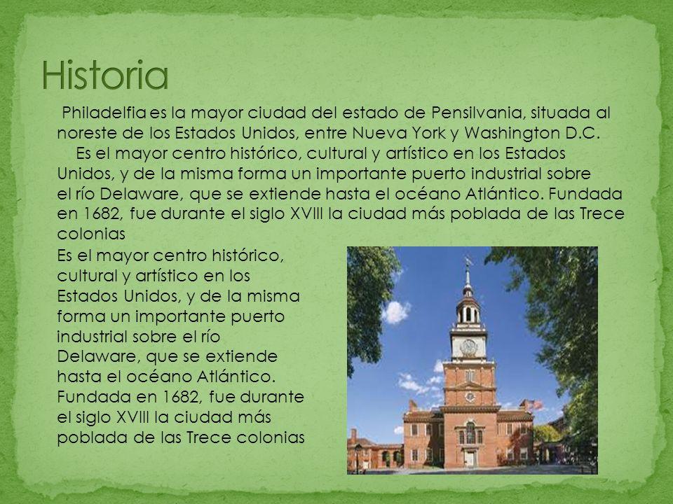 Historia Philadelfia es la mayor ciudad del estado de Pensilvania, situada al noreste de los Estados Unidos, entre Nueva York y Washington D.C.