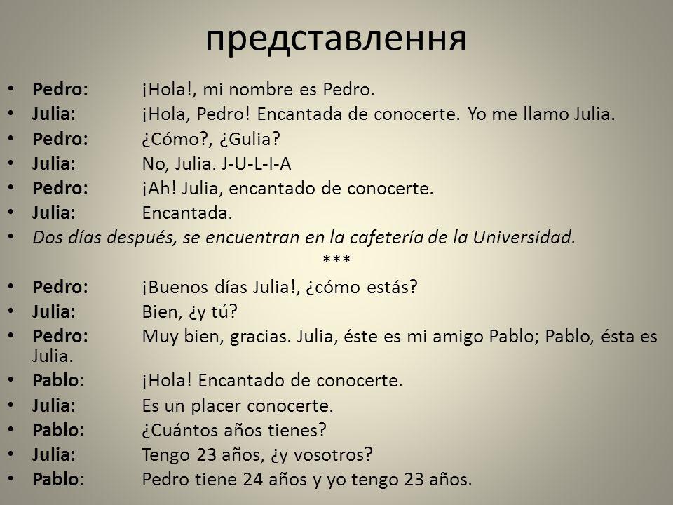 представлення Pedro: ¡Hola!, mi nombre es Pedro.