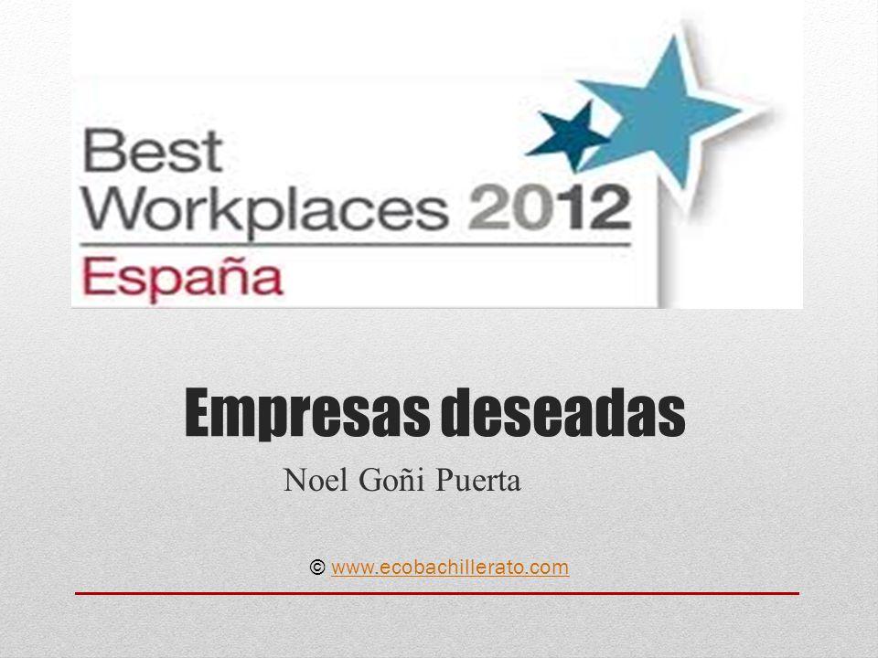 Empresas deseadas Noel Goñi Puerta © www.ecobachillerato.com