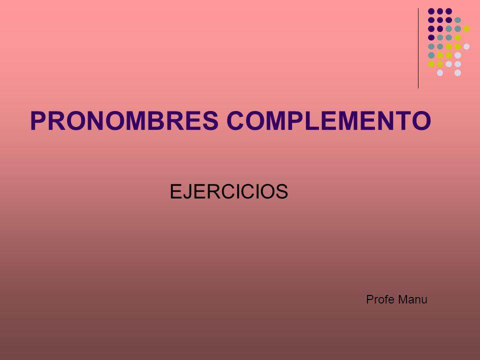 PRONOMBRES COMPLEMENTO