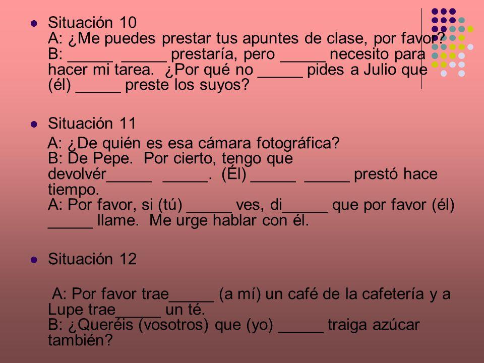 Situación 10 A: ¿Me puedes prestar tus apuntes de clase, por favor