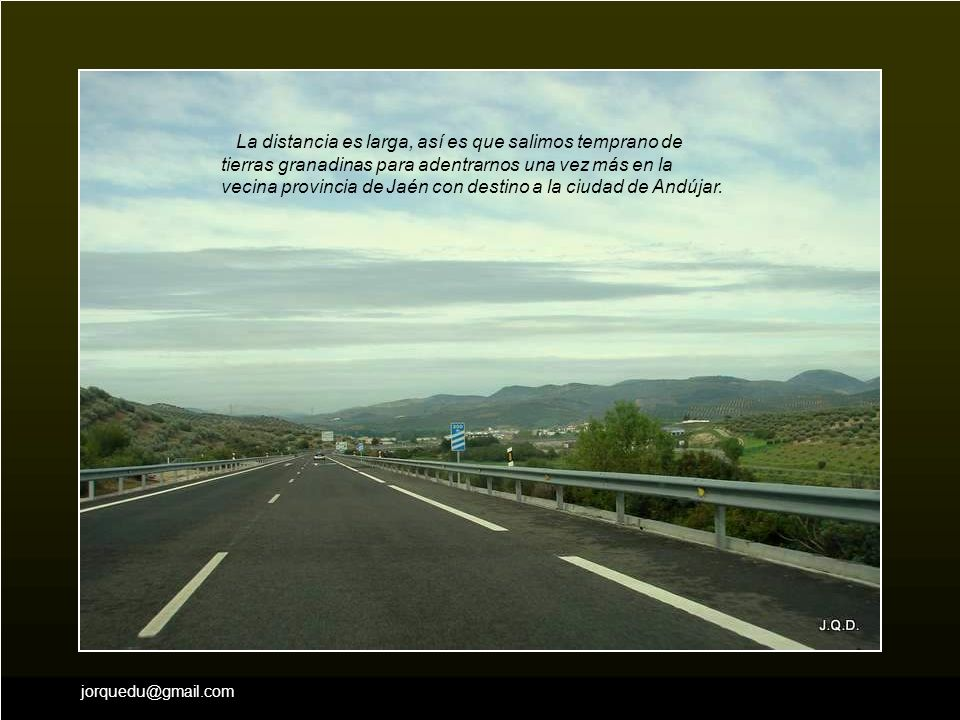 La distancia es larga, así es que salimos temprano de tierras granadinas para adentrarnos una vez más en la vecina provincia de Jaén con destino a la ciudad de Andújar.