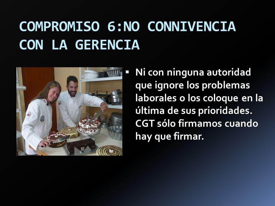 COMPROMISO 6:NO CONNIVENCIA CON LA GERENCIA