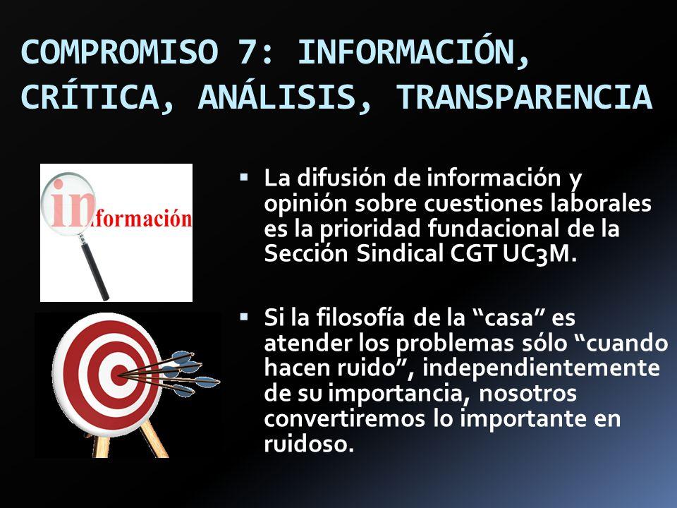 COMPROMISO 7: INFORMACIÓN, CRÍTICA, ANÁLISIS, TRANSPARENCIA
