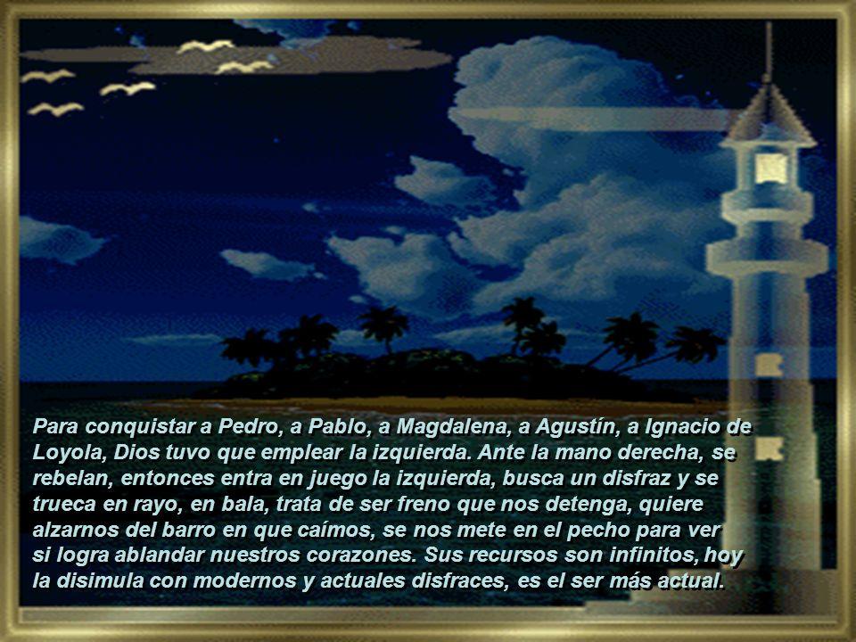 Para conquistar a Pedro, a Pablo, a Magdalena, a Agustín, a Ignacio de