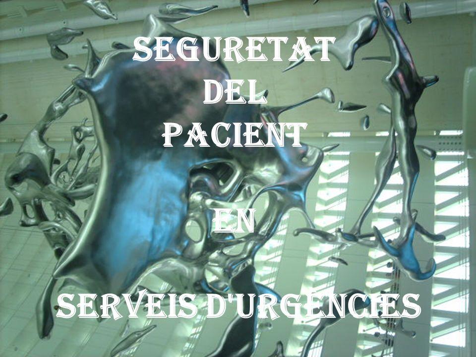 SEGURETAT DEL PACIENT EN SERVEIS D URGÈNCIES