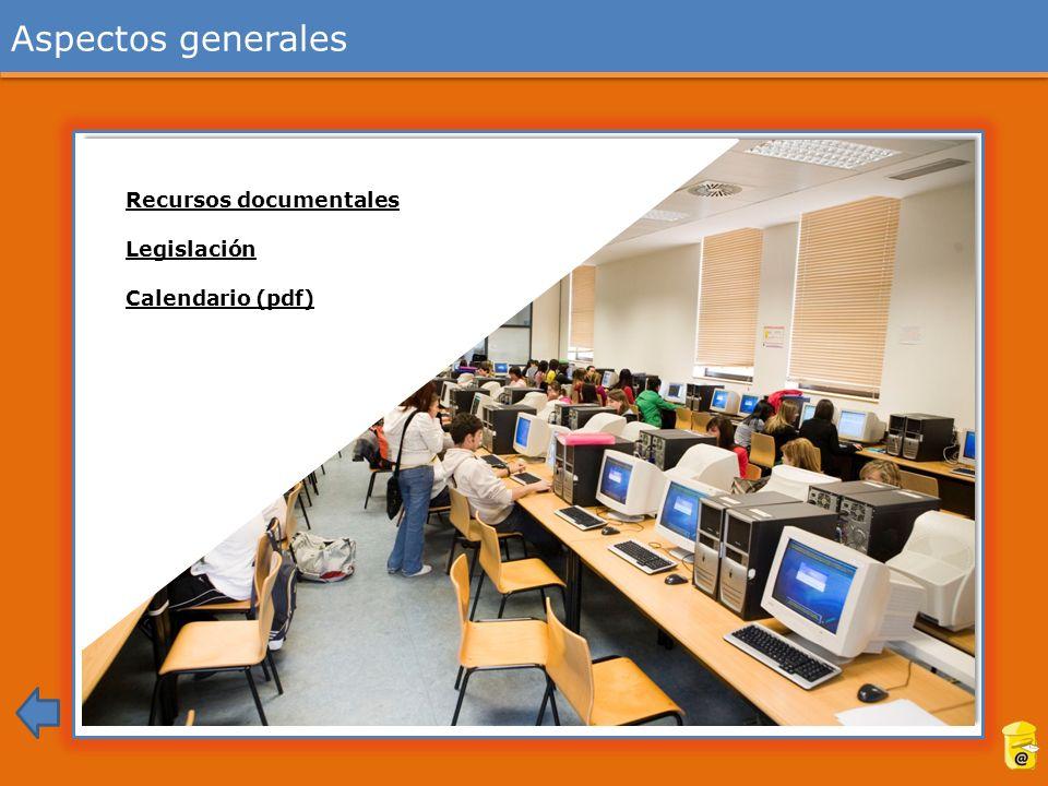 Aspectos generales Recursos documentales Legislación Calendario (pdf)