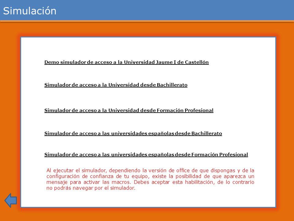 Simulación Demo simulador de acceso a la Universidad Jaume I de Castellón. Simulador de acceso a la Universidad desde Bachillerato.