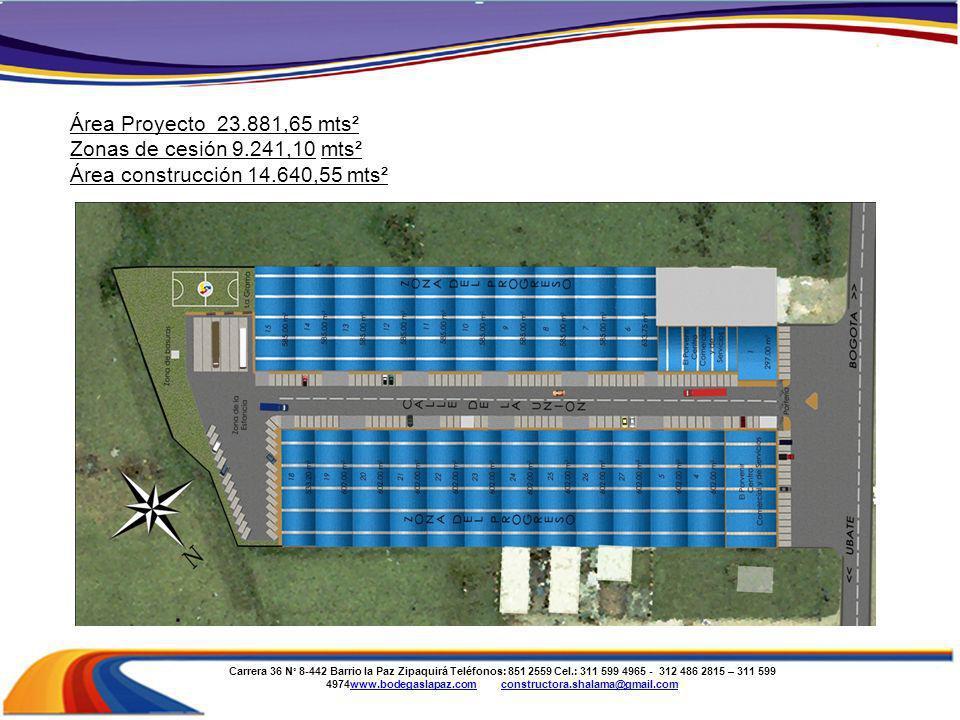 Área Proyecto 23.881,65 mts² Zonas de cesión 9.241,10 mts² Área construcción 14.640,55 mts²