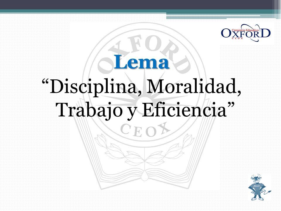 Lema Disciplina, Moralidad, Trabajo y Eficiencia