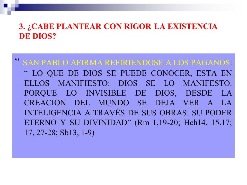 3. ¿CABE PLANTEAR CON RIGOR LA EXISTENCIA DE DIOS