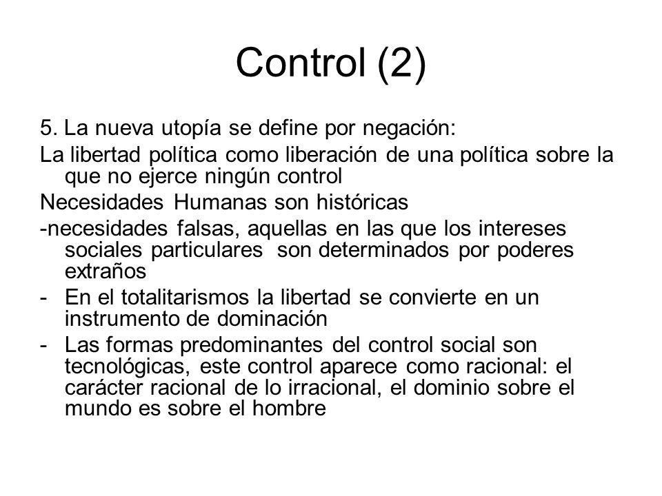 Control (2) 5. La nueva utopía se define por negación: