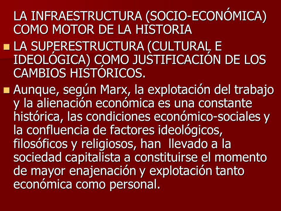 LA INFRAESTRUCTURA (SOCIO-ECONÓMICA) COMO MOTOR DE LA HISTORIA