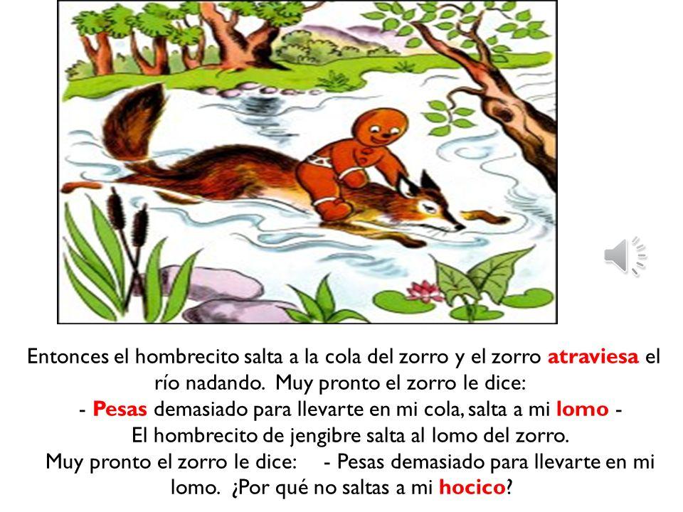 Entonces el hombrecito salta a la cola del zorro y el zorro atraviesa el río nadando.