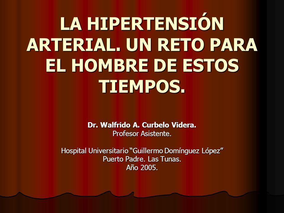 LA HIPERTENSIÓN ARTERIAL. UN RETO PARA EL HOMBRE DE ESTOS TIEMPOS.