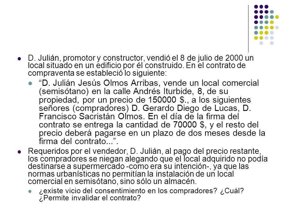 D. Julián, promotor y constructor, vendió el 8 de julio de 2000 un local situado en un edificio por él construido. En el contrato de compraventa se estableció lo siguiente:
