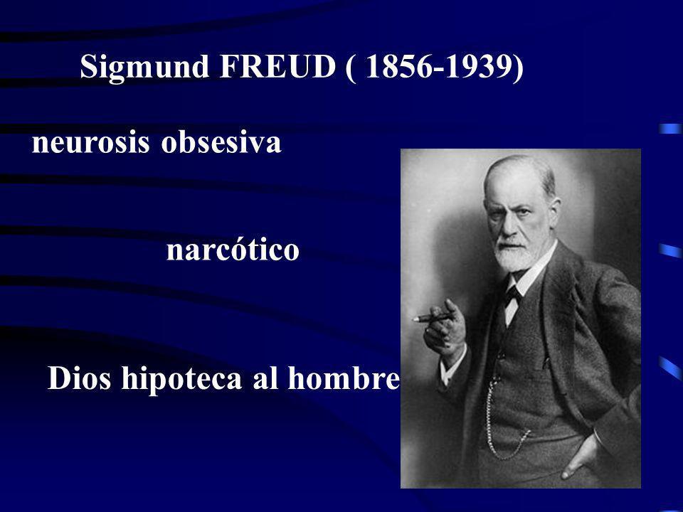 Sigmund FREUD ( 1856-1939) neurosis obsesiva narcótico Dios hipoteca al hombre