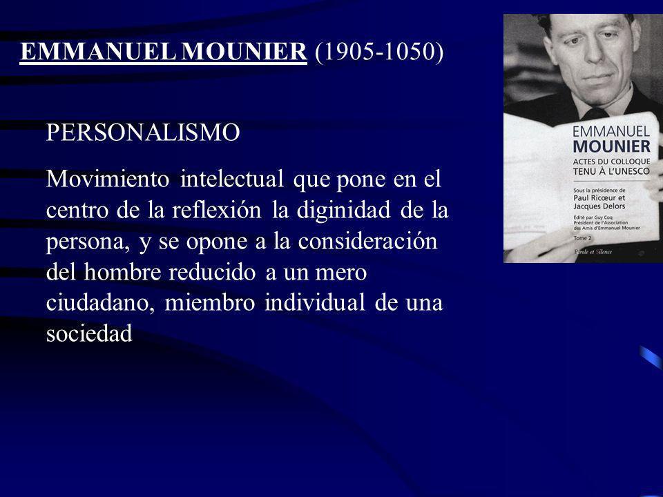EMMANUEL MOUNIER (1905-1050) PERSONALISMO.