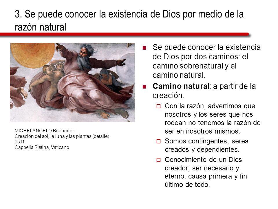 3. Se puede conocer la existencia de Dios por medio de la razón natural