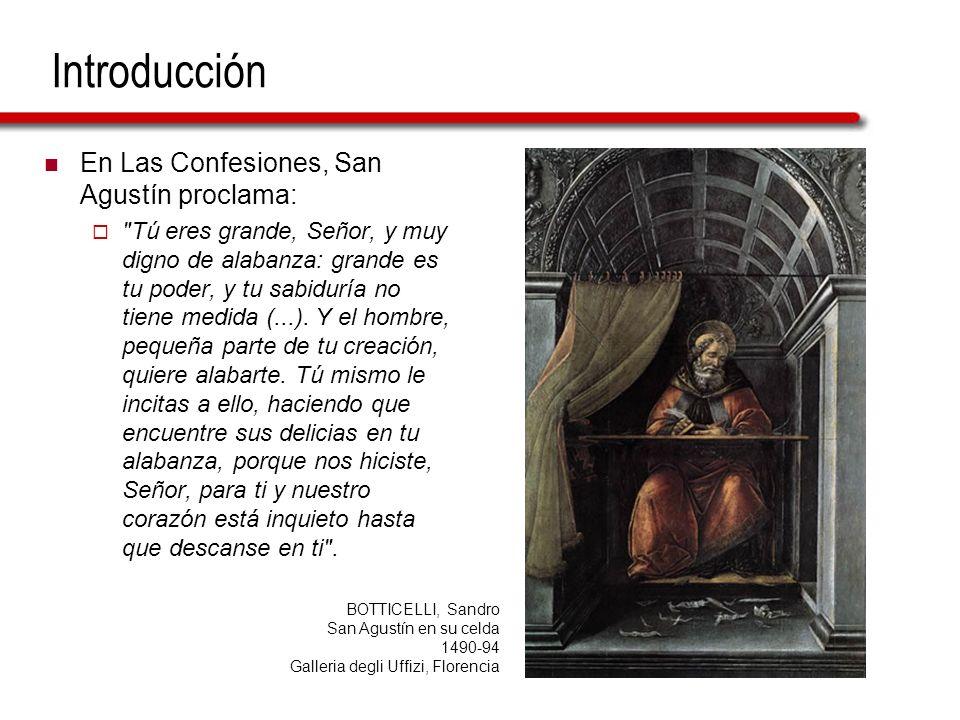 Introducción En Las Confesiones, San Agustín proclama: