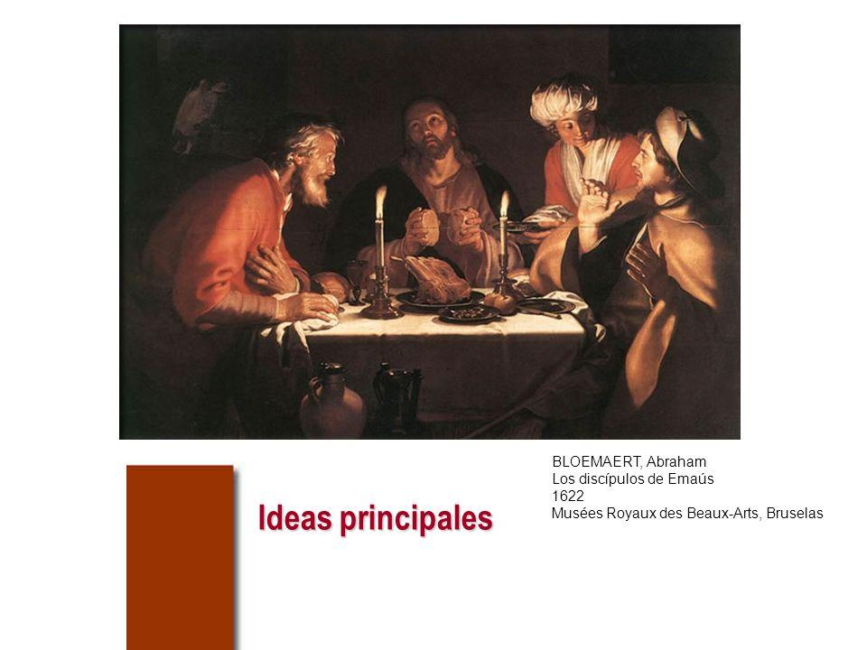Ideas principales BLOEMAERT, Abraham Los discípulos de Emaús 1622