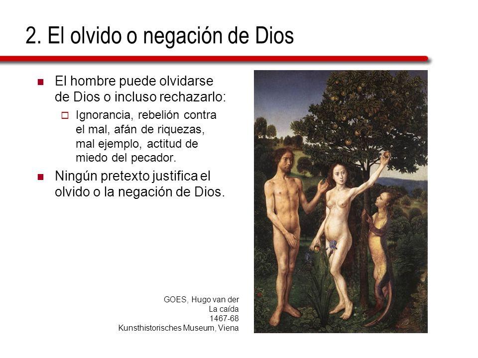 2. El olvido o negación de Dios