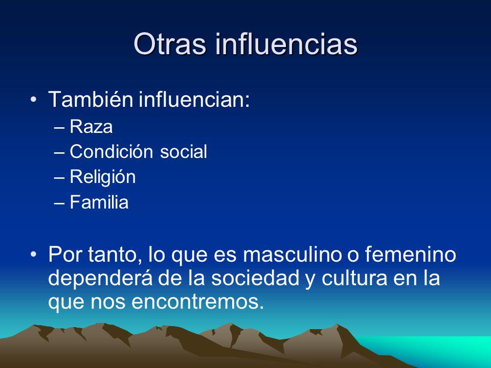 Otras influencias También influencian: