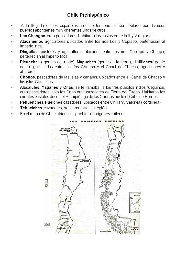 Chile Prehispánico A la llegada de los españoles, nuestro territorio estaba poblado por diversos pueblos aborígenes muy diferentes unos de otros.