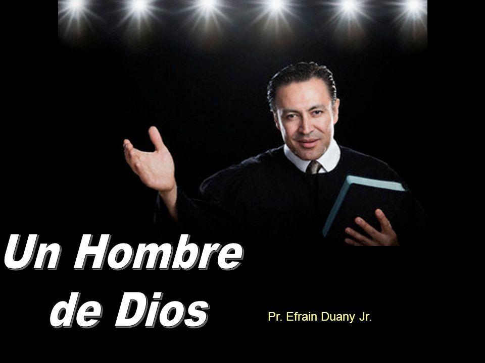 Un Hombre de Dios Pr. Efrain Duany Jr.