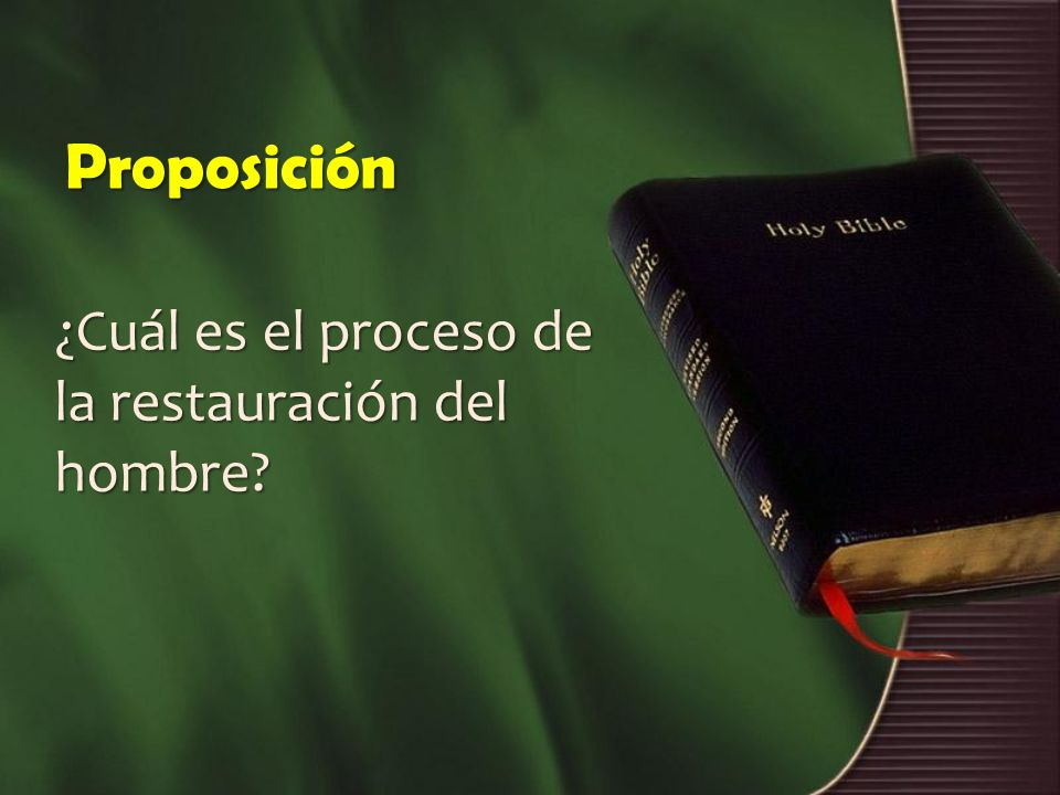 Proposición ¿Cuál es el proceso de la restauración del hombre