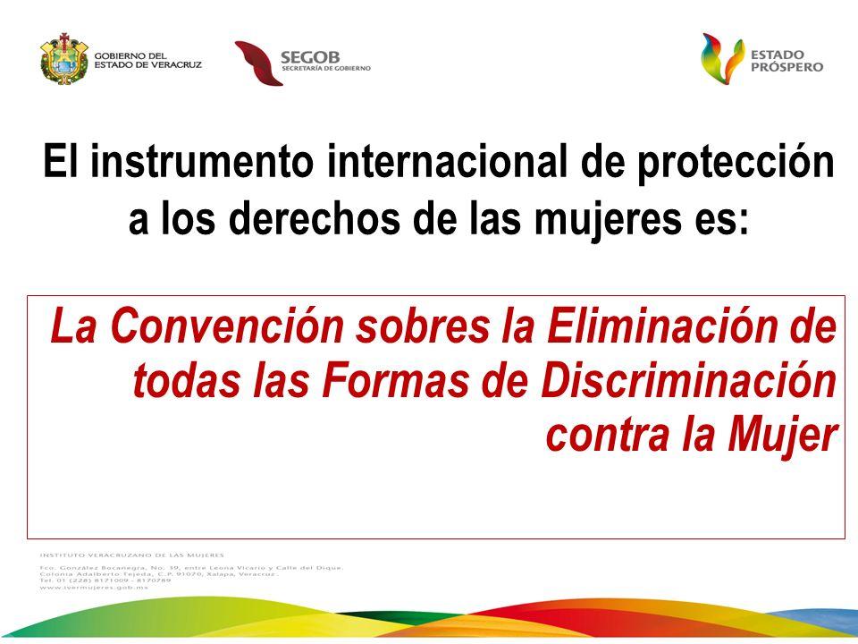El instrumento internacional de protección a los derechos de las mujeres es: