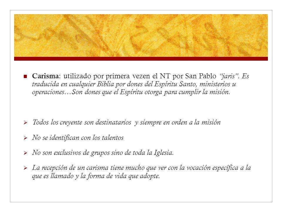 Carisma: utilizado por primera vezen el NT por San Pablo jaris