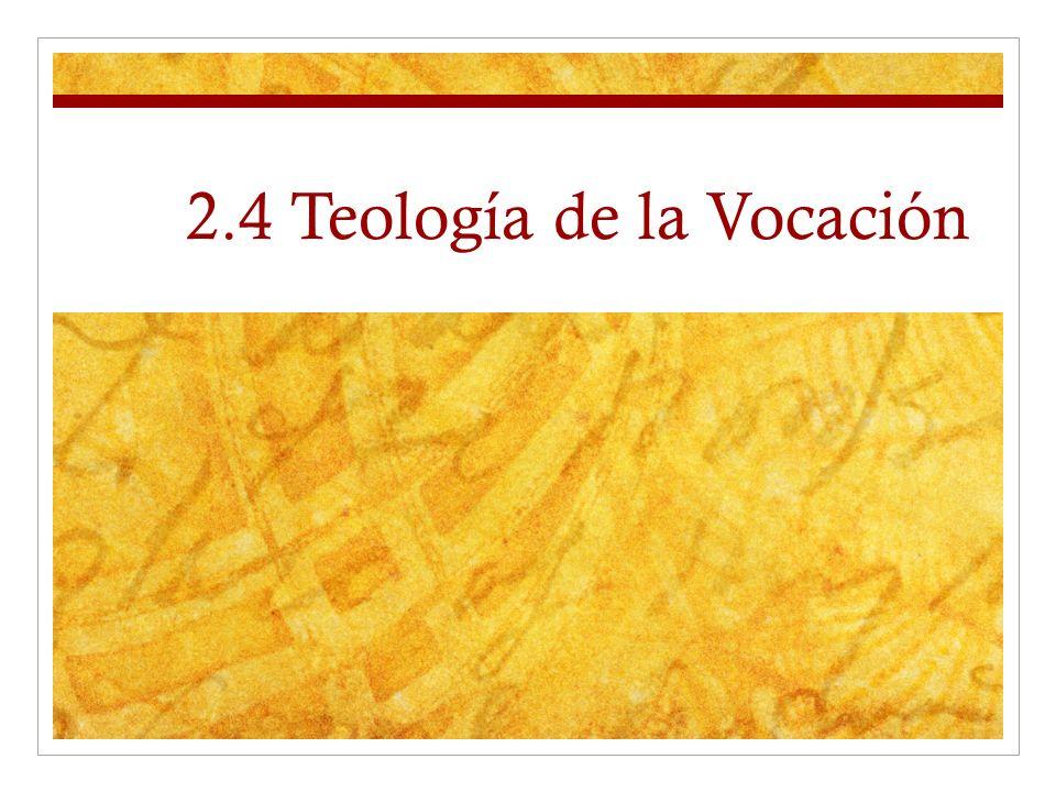 2.4 Teología de la Vocación