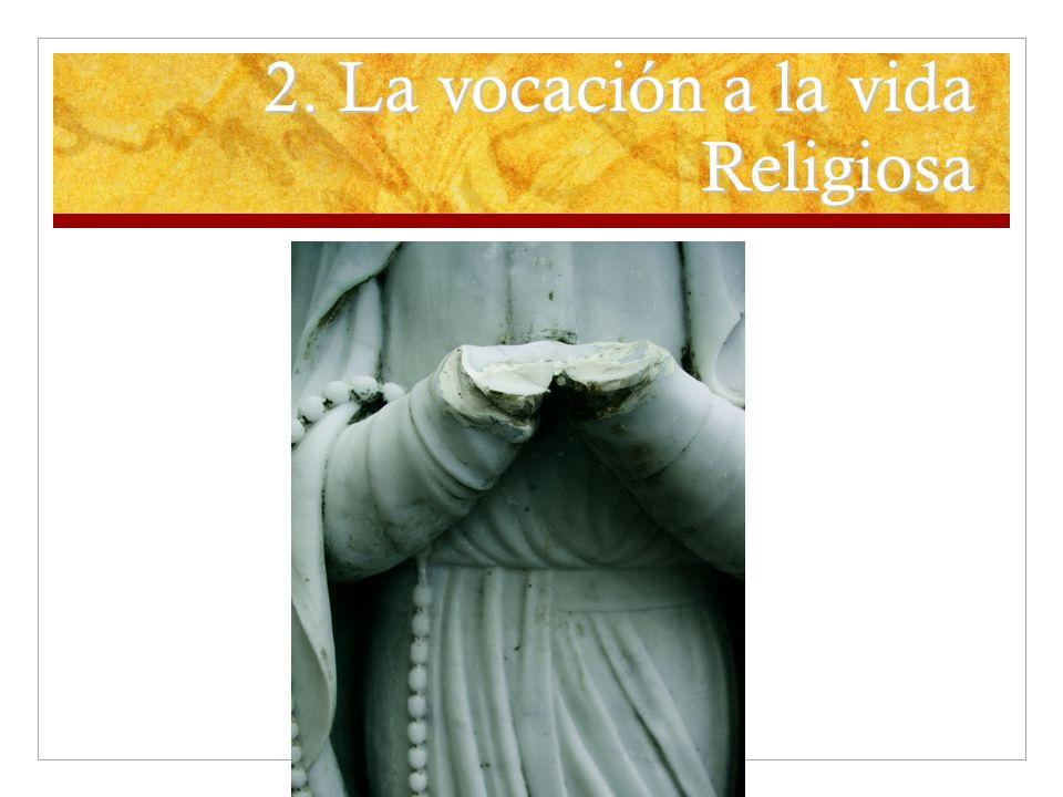 2. La vocación a la vida Religiosa