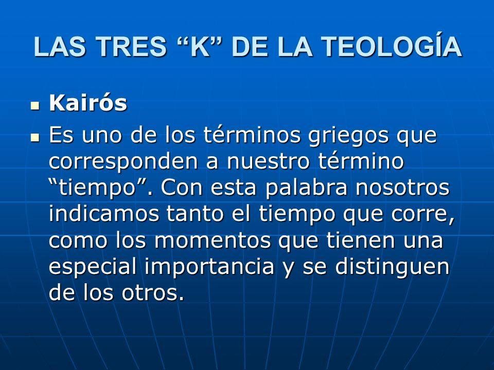 LAS TRES K DE LA TEOLOGÍA