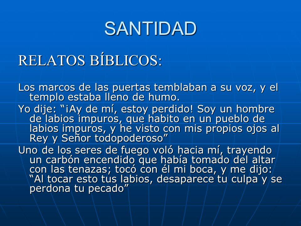 SANTIDAD RELATOS BÍBLICOS: