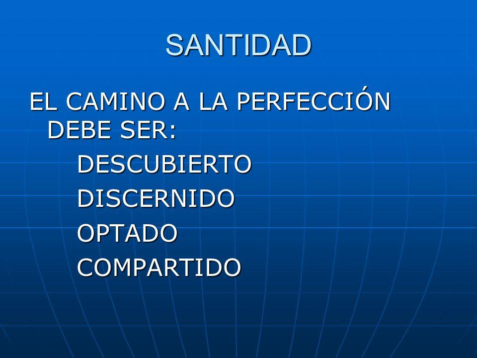 SANTIDAD EL CAMINO A LA PERFECCIÓN DEBE SER: DESCUBIERTO DISCERNIDO