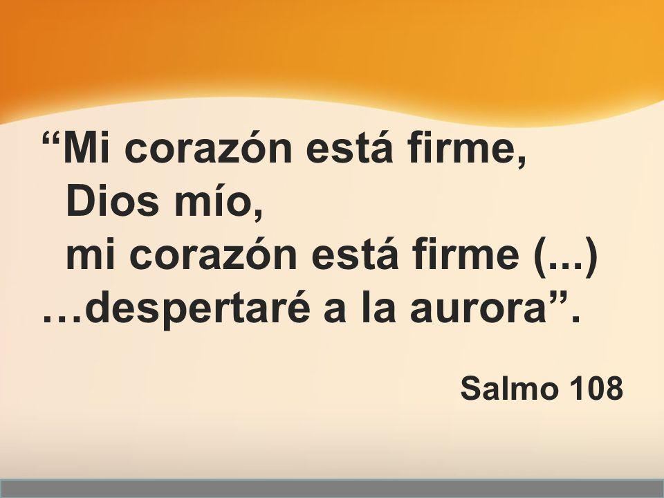 Mi corazón está firme, Dios mío, mi corazón está firme (...)