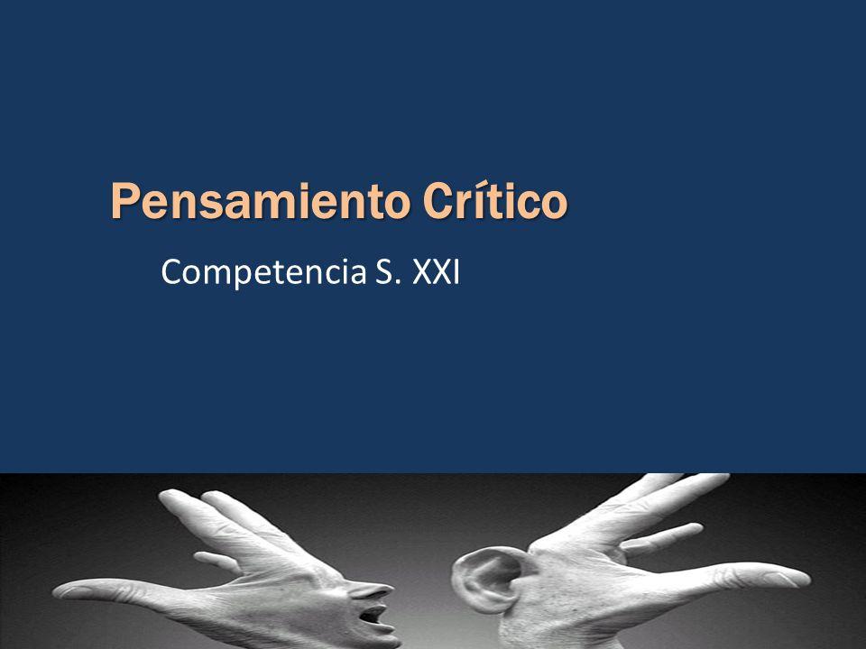 Pensamiento Crítico Competencia S. XXI