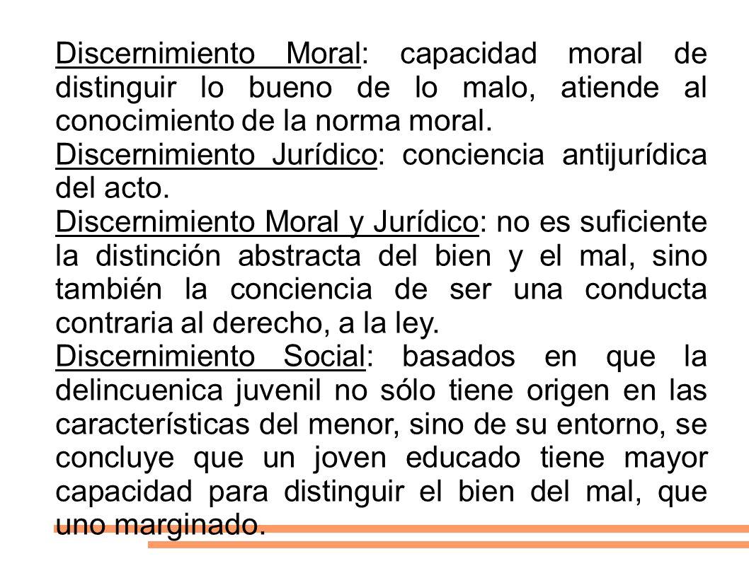 Discernimiento Moral: capacidad moral de distinguir lo bueno de lo malo, atiende al conocimiento de la norma moral.