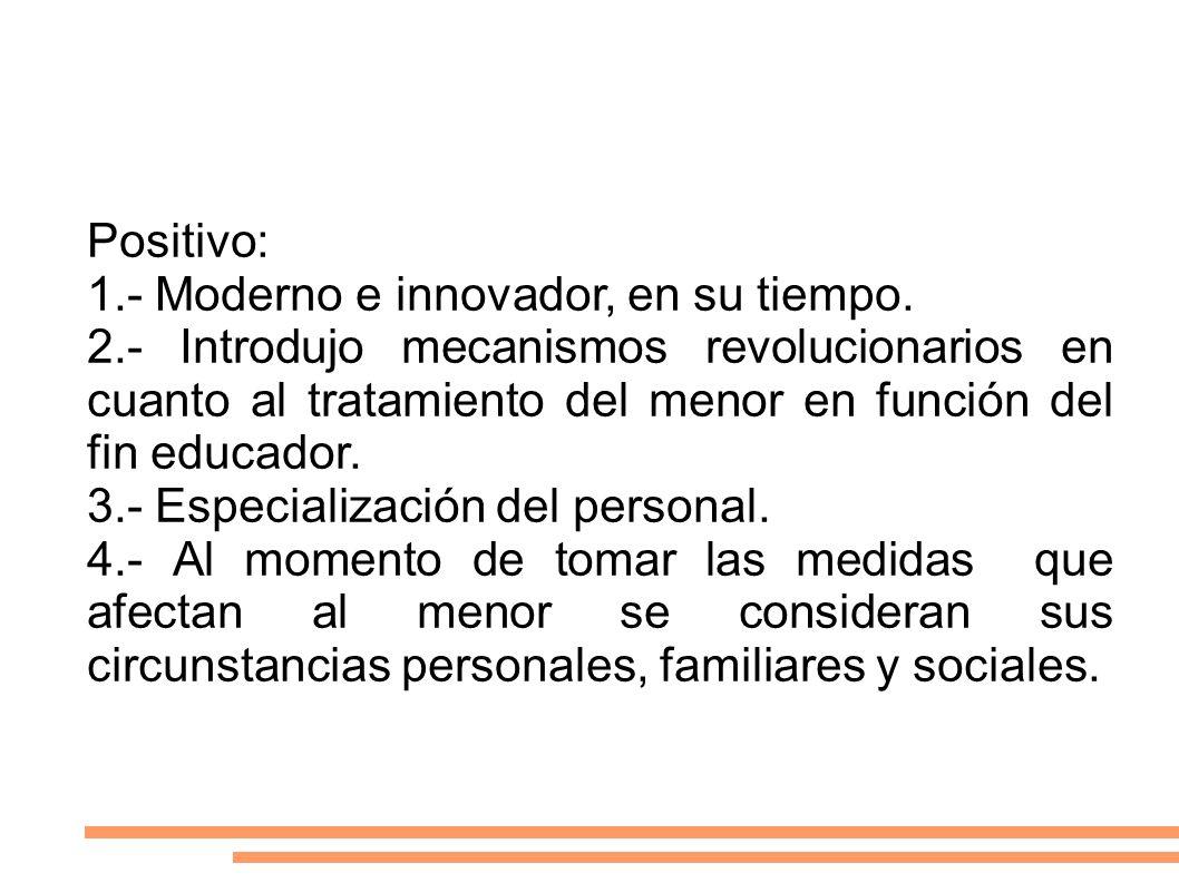 Positivo: 1.- Moderno e innovador, en su tiempo.