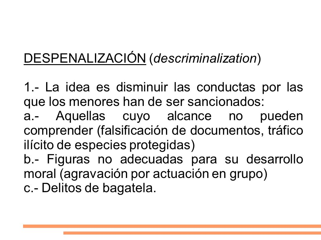 DESPENALIZACIÓN (descriminalization)