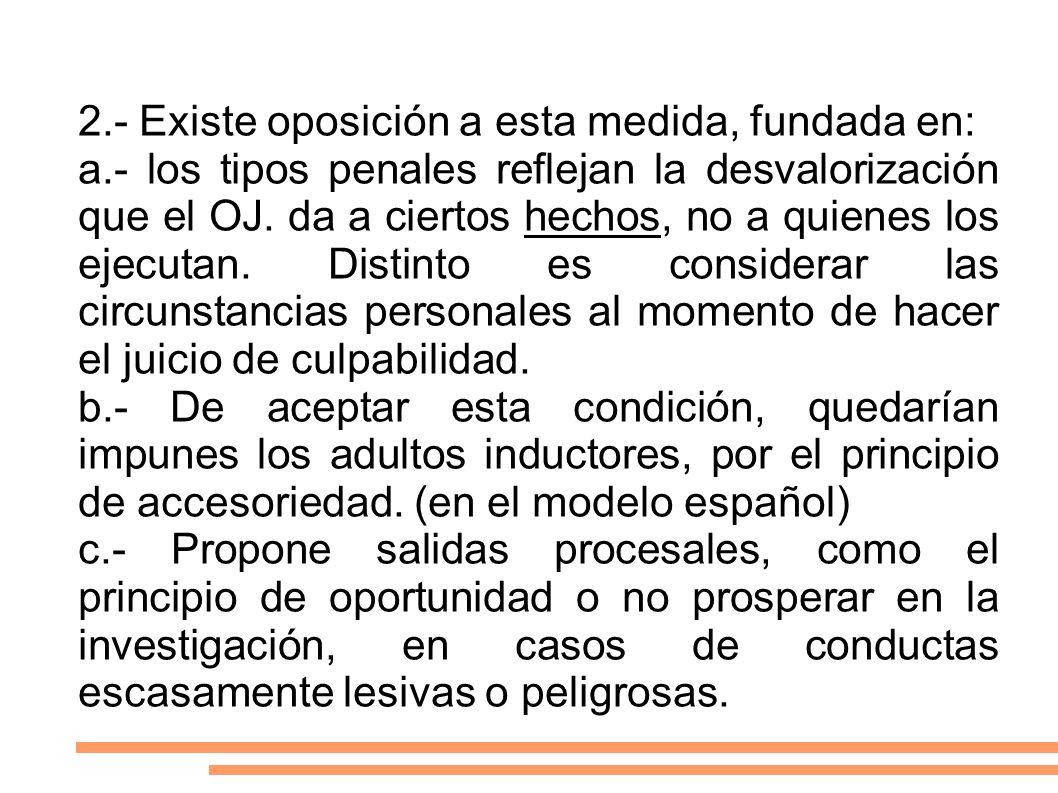 2.- Existe oposición a esta medida, fundada en: