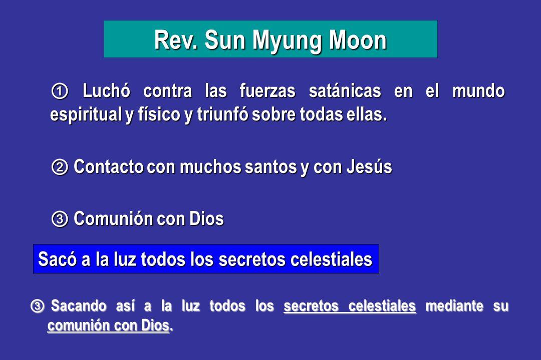 Rev. Sun Myung Moon Sacó a la luz todos los secretos celestiales