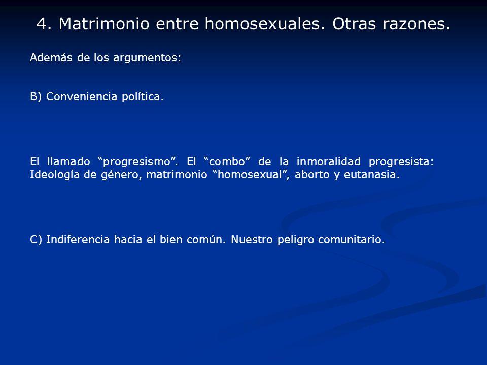 4. Matrimonio entre homosexuales. Otras razones.