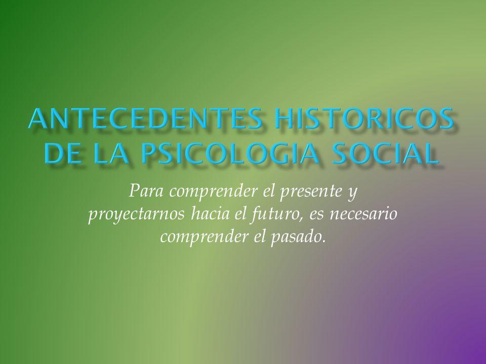Antecedentes historicos de la psicologia social
